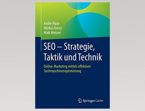 Buchbesprechung: SEO – Strategie, Taktik und Technik (Autoren: Andre Alpar, Markus Koczy, Maik Metzen)