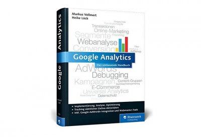 Buchbesprechung: Google Analytics: Das umfassende Handbuch. Inkl. Google AdWords-Integration und Google Webmaster Tools (Autoren: Markus Vollmert, Heike Lück)