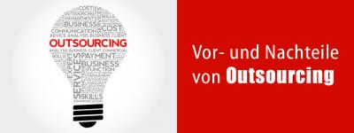 Outsourcing: Vor- und Nachteile
