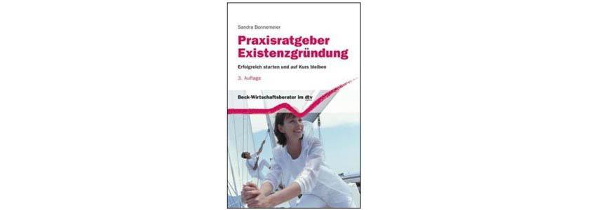 Buchbesprechung des Monats - Praxisratgeber Existenzgründung: Erfolgreich starten und auf Kurs bleiben (Autorin: Sandra Bonnemeier)
