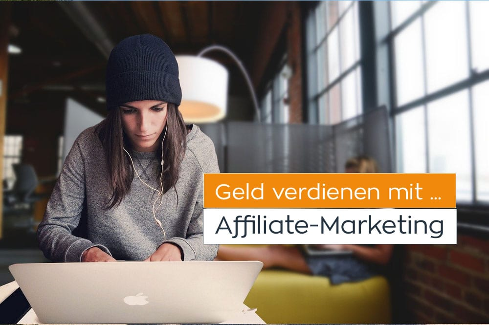Geld verdienen mit Affiliate-Marketing