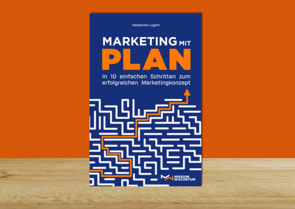 Buchbesprechung: Marketing mit Plan (Sebastian Lugert)