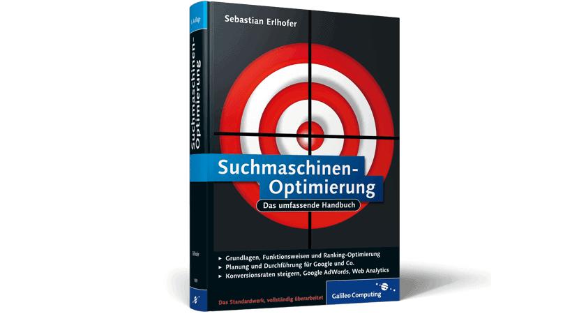 Buchbesprechung des Monats: Suchmaschinen-Optimierung - Das umfassende Handbuch (Autor: Sebastian Erlhofer)