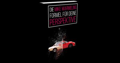 Die Mike Warmeling Formel für Deine Perspektive