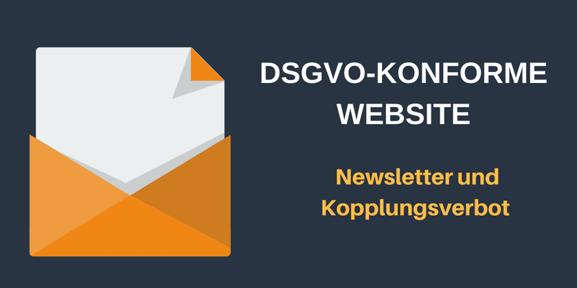 DSGVO-konforme Website: Newsletter und Kopplungsverbot