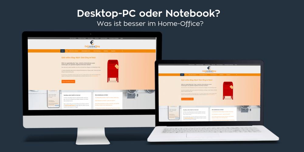 Desktop-PC oder Notebook? Was ist besser im Home-Office?