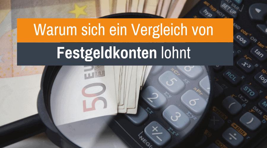 Warum sich ein Vergleich von Festgeldkonten lohnt