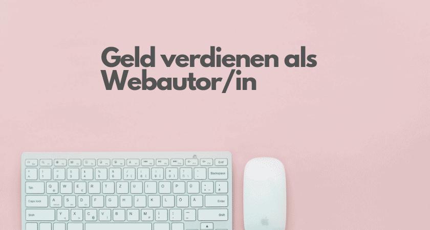 Geld verdienen als Webautor/in