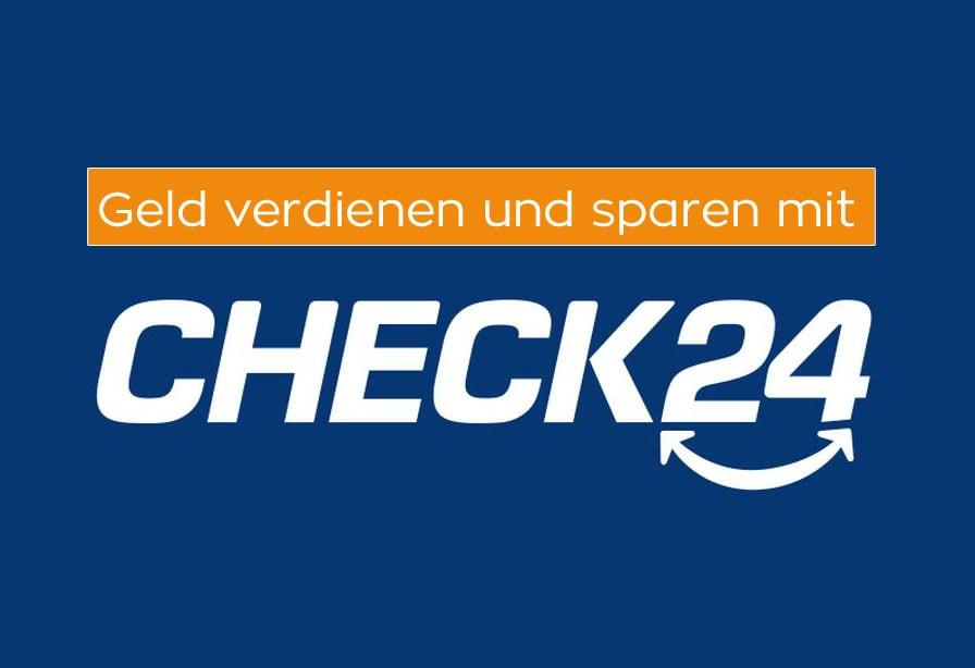 Geld verdienen und sparen mit CHECK24: Partnerprogramm und Cashback