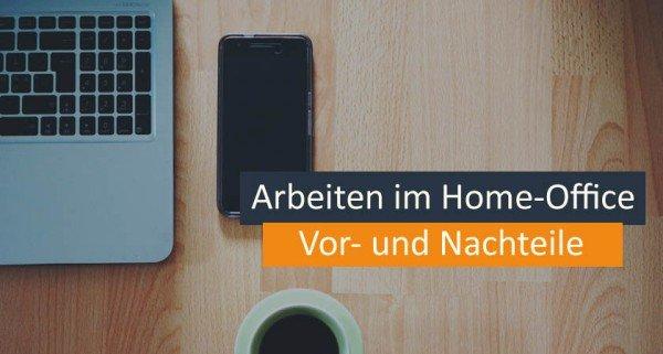 Arbeiten im Home-Office: Die wichtigsten Vor- und Nachteile für Selbständige