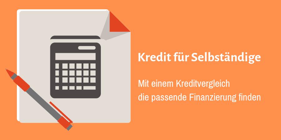 Kredit für Selbstständige - Mit einem Kreditvergleich die passende Finanzierung finden