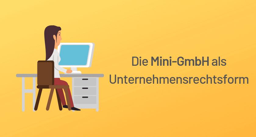Die Mini-GmbH als Unternehmensrechtsform für Webworker