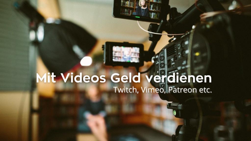 Geld mit Videos verdienen