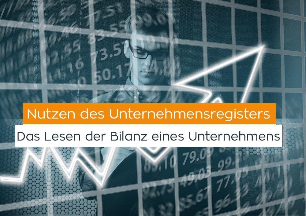 Eine kleine Einführung über den Nutzen des Unternehmensregisters: Das Lesen der Bilanz eines Unternehmens
