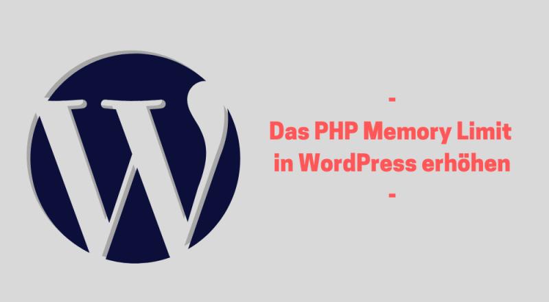 Das PHP Memory Limit in WordPress erhöhen