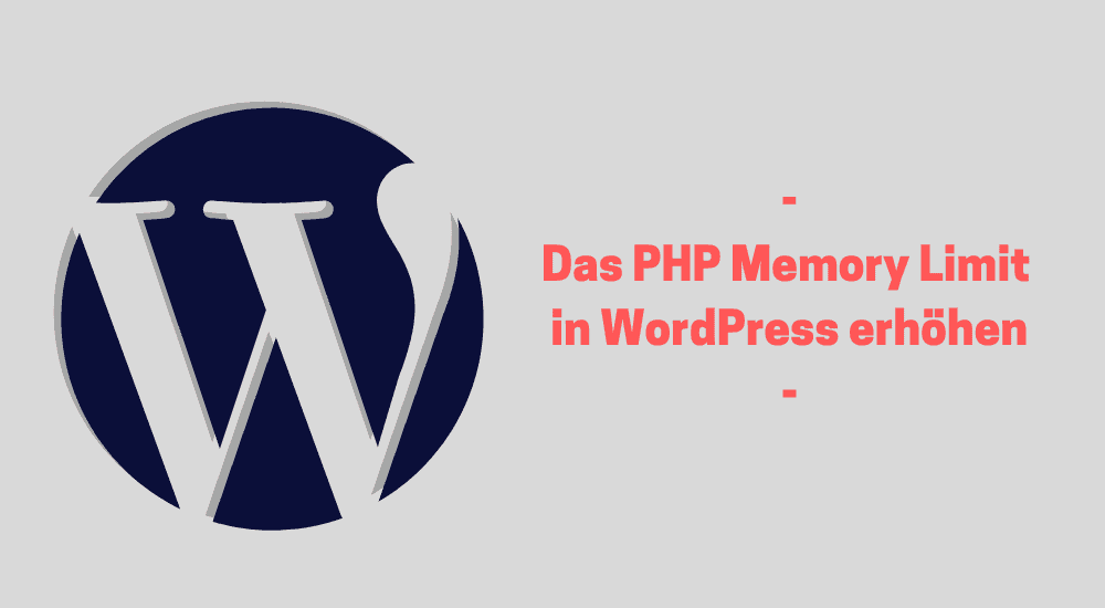 Das PHP Memory Limit in WordPress erhöhen
