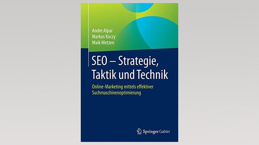 Buchbesprechung: SEO - Strategie, Taktik und Technik (Autoren: Andre Alpar, Markus Koczy, Maik Metzen)
