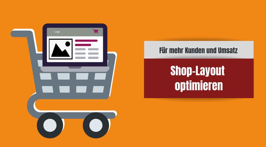 Mehr Umsatz erzielen mit deinem Online-Shop: Optimiere dein Shop-Layout
