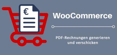 Mit WooCommerce PDF-Rechnungen generieren und verschicken