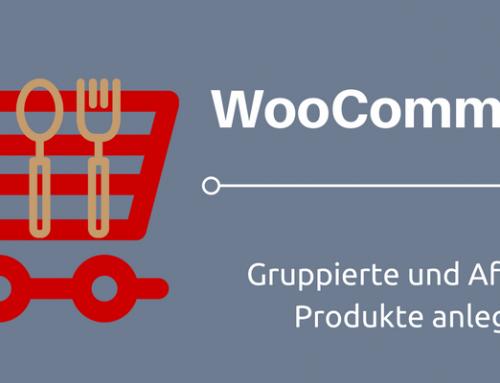 WooCommerce Leitfaden: Teil 12 – Gruppierte und Affiliate-Produkte anlegen