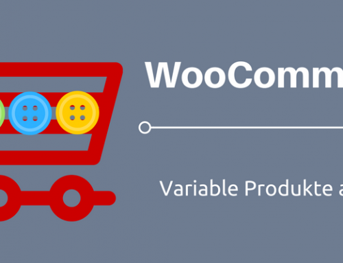 WooCommerce Leitfaden: Teil 11 – Variable Produkte anlegen