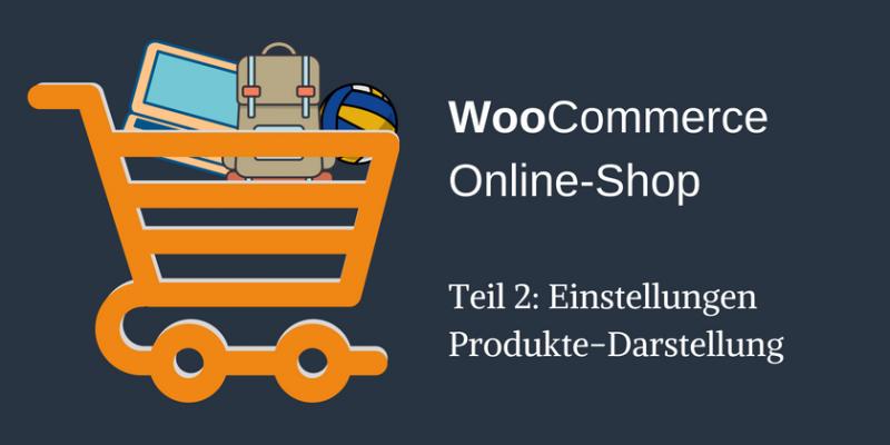 Woocommerce-Leitfaden Produkte