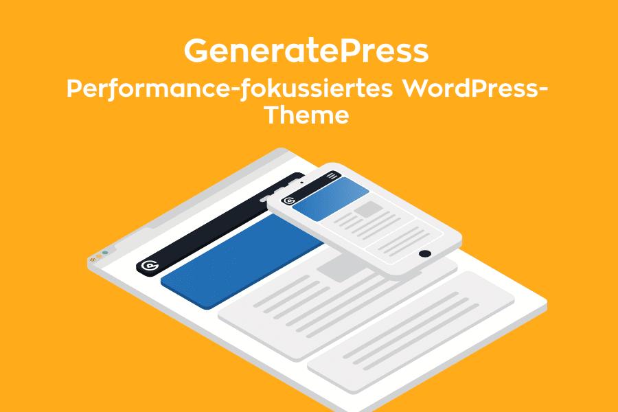 GeneratePress: Ein perfektes WordPress-Theme für schnelle Ladezeiten