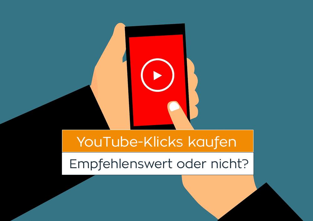 YouTube Klicks kaufen – Empfehlenswert oder nicht?