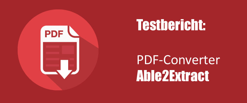 PDF-Converter Able2Extract: Softwaretest von Able2Extract Professional 9