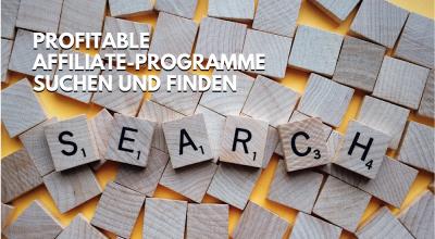Profitable Affiliate-Marketing-Programme finden