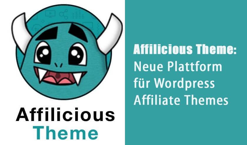 Affilicious Theme als neue Plattform für Wordpress Affiliate Themes