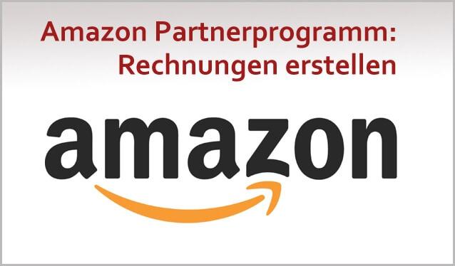 Amazon Partnerprogramm: Rechnungen an Amazon erstellen