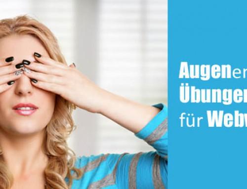 Bildschirm-Arbeit ist Augenstress: Augenschonende Tipps und Augenentspannungsübungen für Webworker