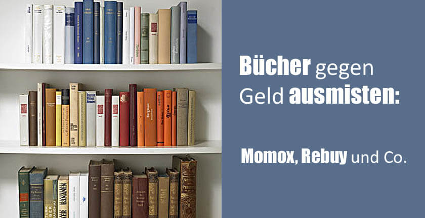 Bücher gegen Geld ausmisten - mit Momox, Rebuy, Buchankauf24 und Buchankauf-online
