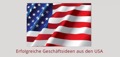 Erfolgreiche Geschäftsideen aus den Vereinigten Staaten