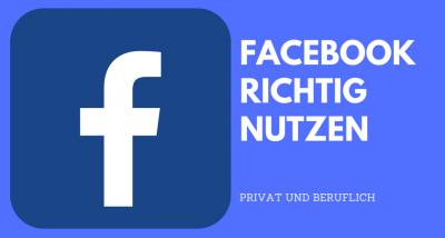 Facebook richtig nutzen