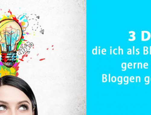 Erinnerungen an den Anfang: 3 Dinge, die ich als Blogeinsteigerin gerne über das Bloggen gewusst hätte