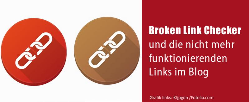 Broken Link Checker und die nicht mehr funktionierenden Links im Blog