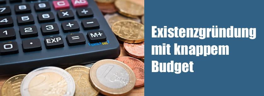 Existenzgründung mit knappem Budget