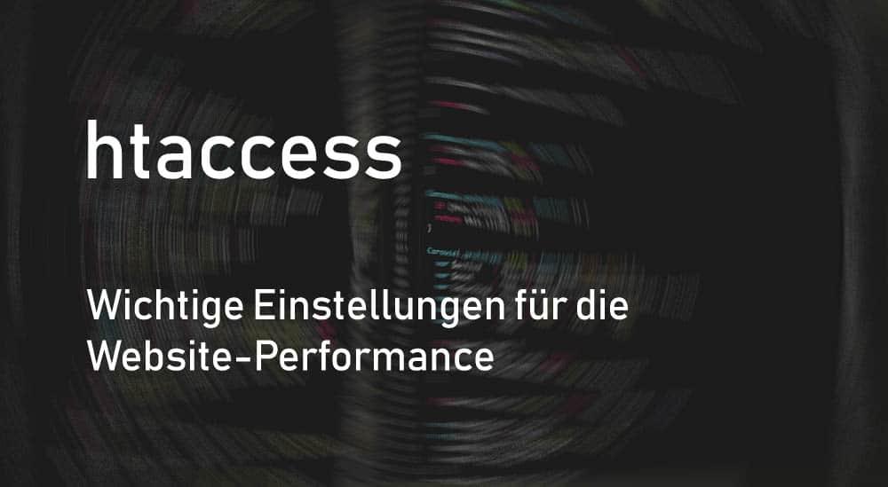 Mit HTACCESS-Anpassungen die Blogperformance und die Ladegeschwindigkeit optimieren