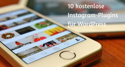10 empfehlenswerte kostenlose Instagram-Plugins für WordPress