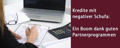 Kredite mit negativer Schufa: Ein Boom dank guten Partnerprogrammen