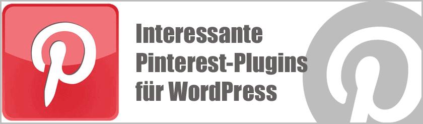 Pinterest - Interessante Plugins und Services für die Integration von Pinterest in den WordPress-Blog