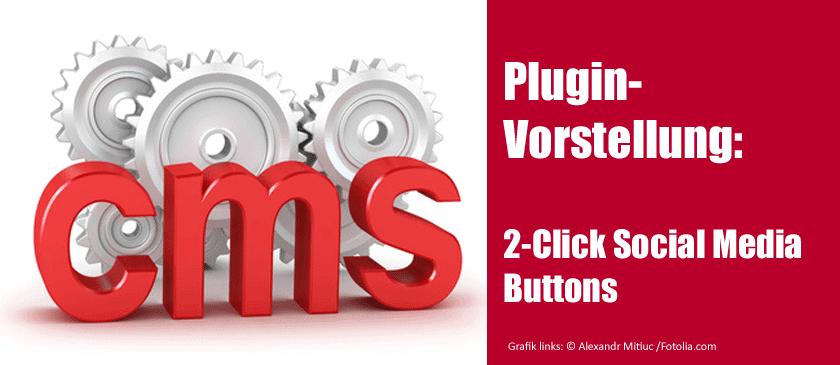 Plugin-Vorstellung: 2-Click-Social-Media-Buttons für besseren Datenschutz