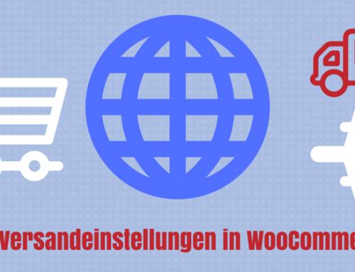 Neue Versandeinstellungen in WooCommerce ab Version 2.6