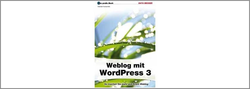 Buchbesprechung des Monats - Weblog mit WordPress 3 (Autorin: Gabriele Frankemölle)