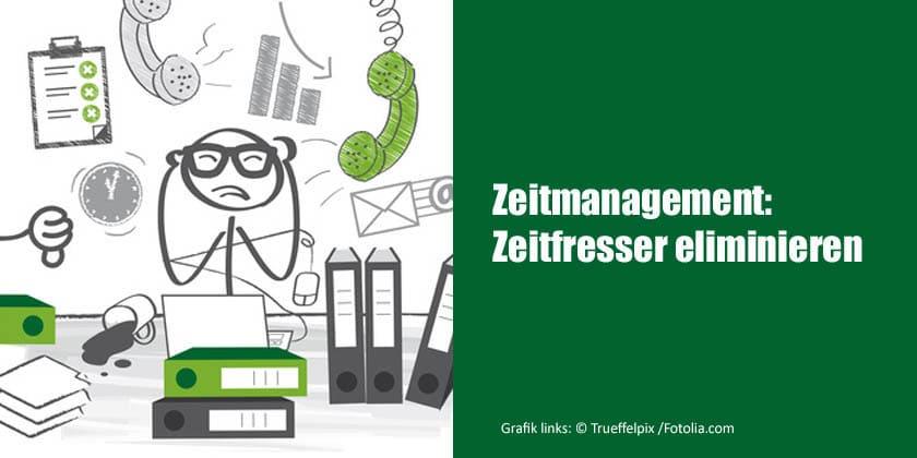 Arbeitszeitmanagement: Zeitfresser eliminieren - Sich auf das Wesentliche konzentrieren